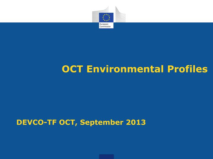 Oct environmental profiles