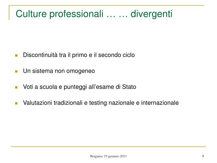 Culture professionali … … divergenti