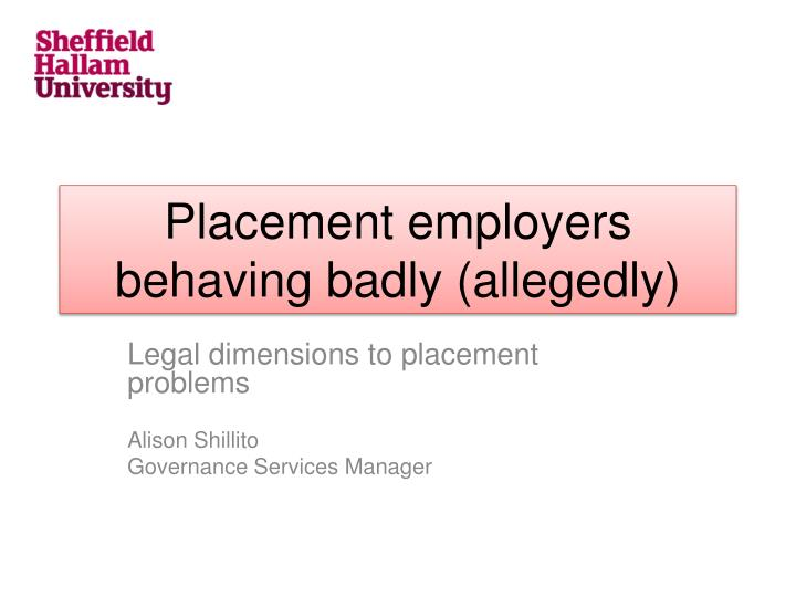 Placement employers behaving badly allegedly