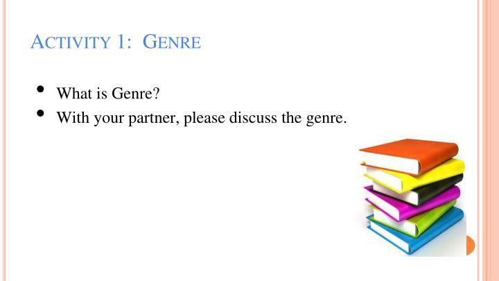 Activity 1:  Genre