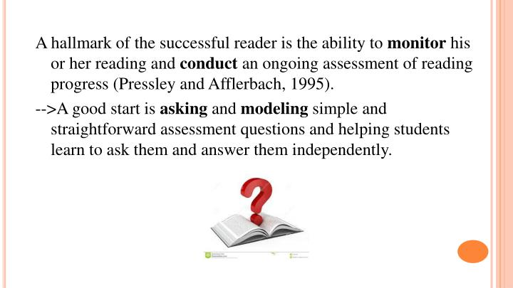 A hallmark of the successful reader is the ability to