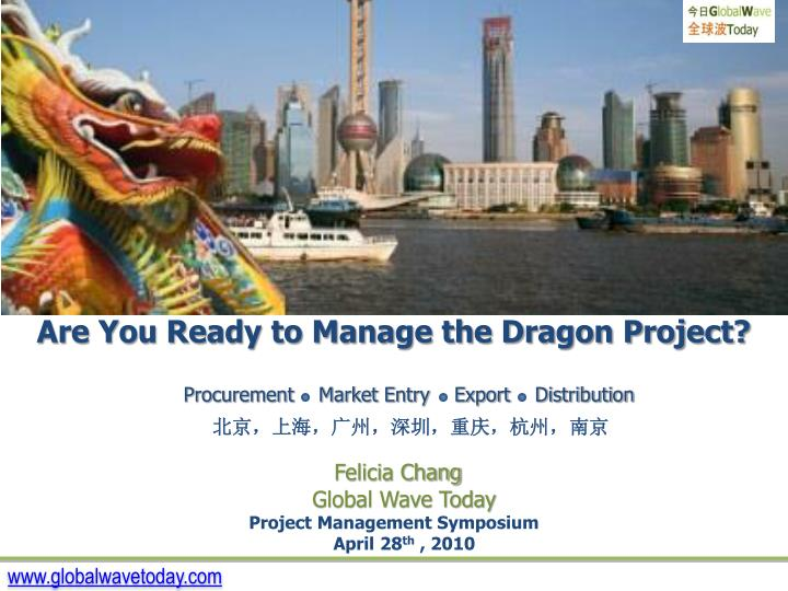 Are You Ready to Manage the Dragon Project?