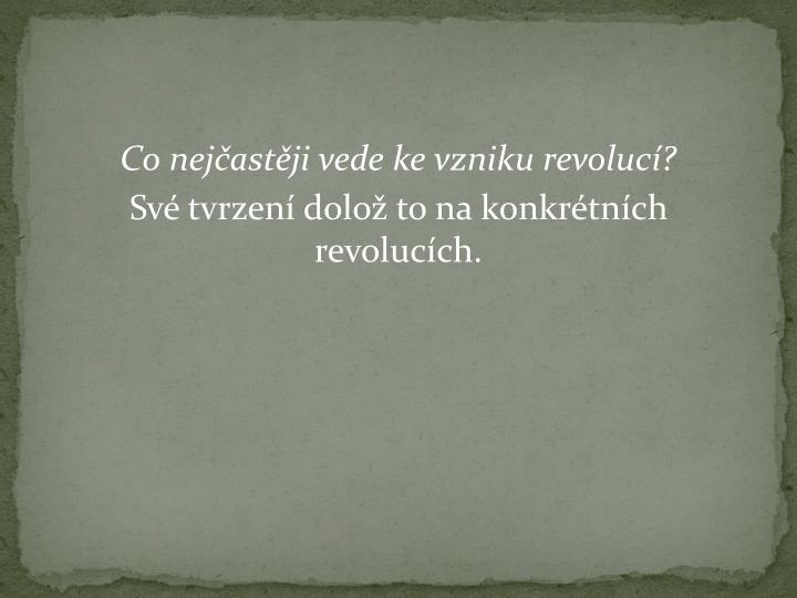 Co nejčastěji vede ke vzniku revolucí?