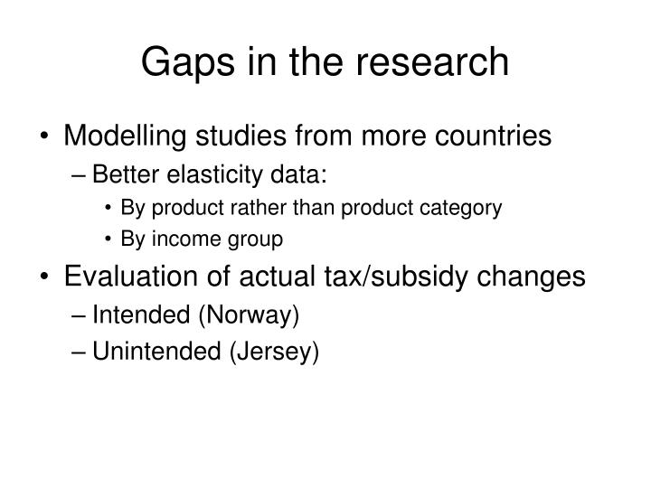 Gaps in the research