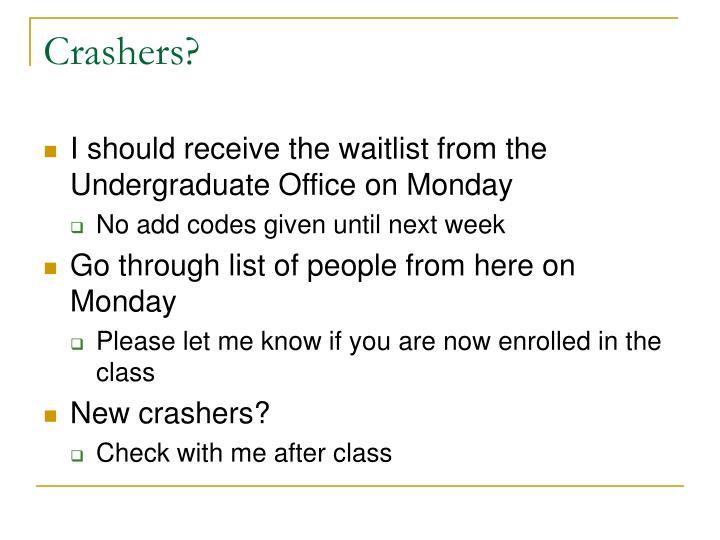 Crashers?