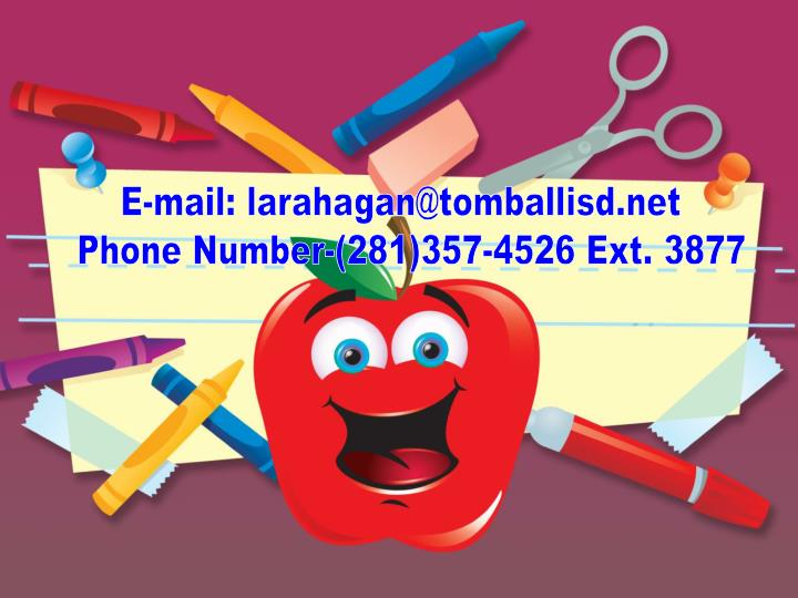 E-mail: larahagan@tomballisd.net