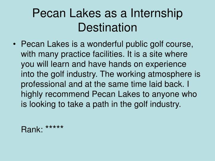 Pecan lakes as a internship destination