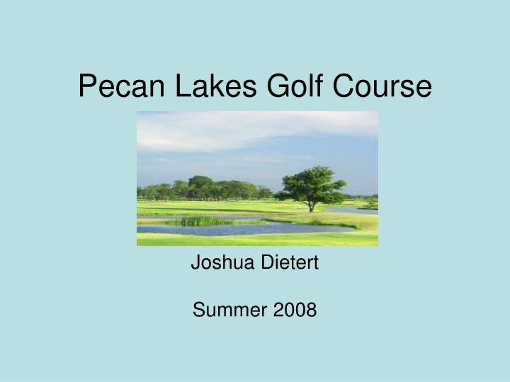 Pecan lakes golf course