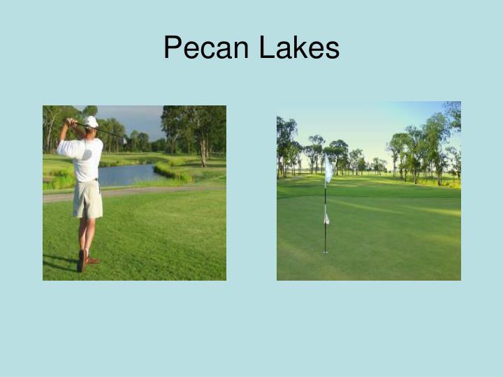 Pecan Lakes