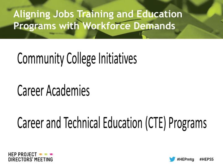 Aligning Jobs Training and Education Programs with Workforce Demands