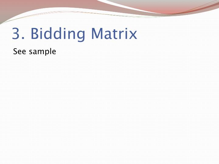 3. Bidding Matrix
