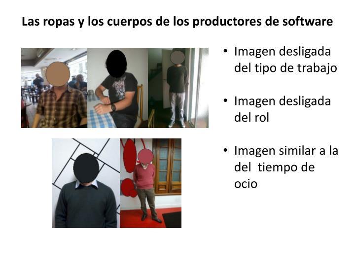 Las ropas y los cuerpos de los productores de software