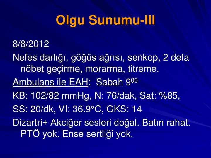 Olgu Sunumu-III