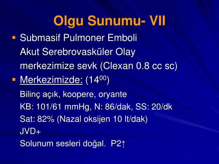 Olgu Sunumu- VII