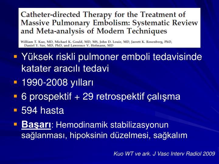 Yüksek riskli pulmoner emboli tedavisinde katater aracılı tedavi