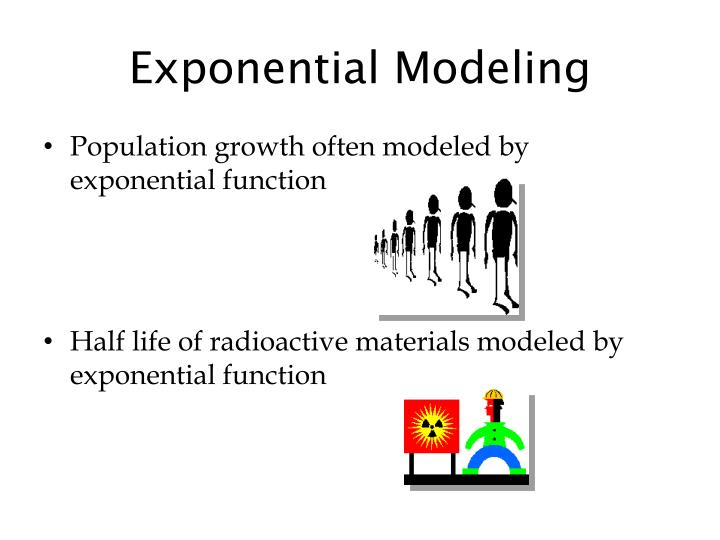 Exponential Modeling