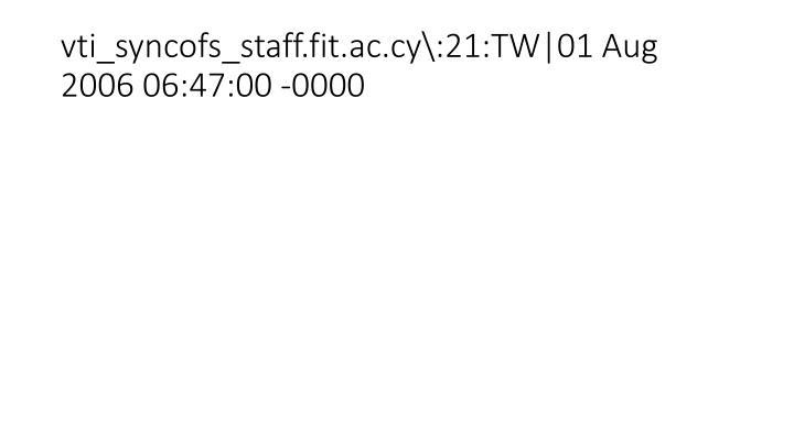 vti_syncofs_staff.fit.ac.cy\:21:TW|01 Aug 2006 06:47:00 -0000