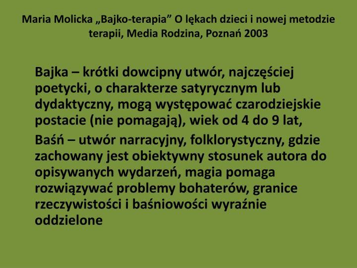 """Maria Molicka """"Bajko-terapia"""" O lękach dzieci i nowej metodzie terapii, Media Rodzina, Poznań 2003"""