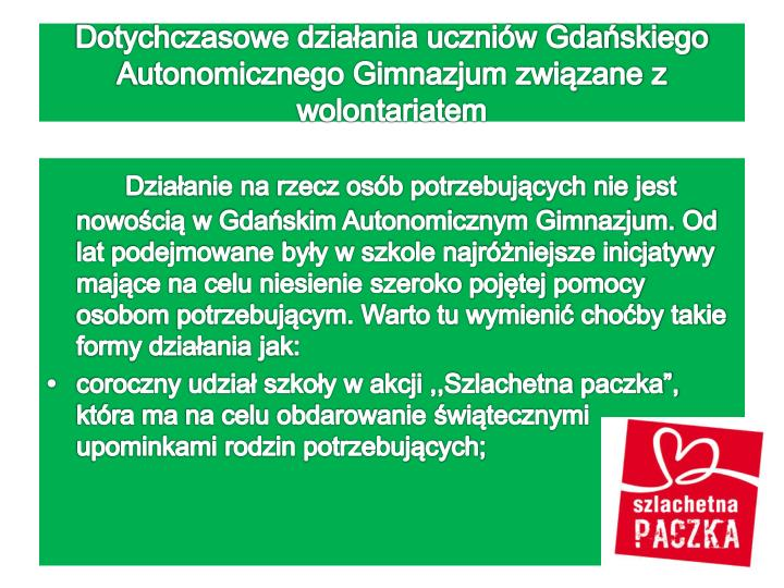 Dotychczasowe działania uczniów Gdańskiego Autonomicznego Gimnazjum związane z wolontariatem