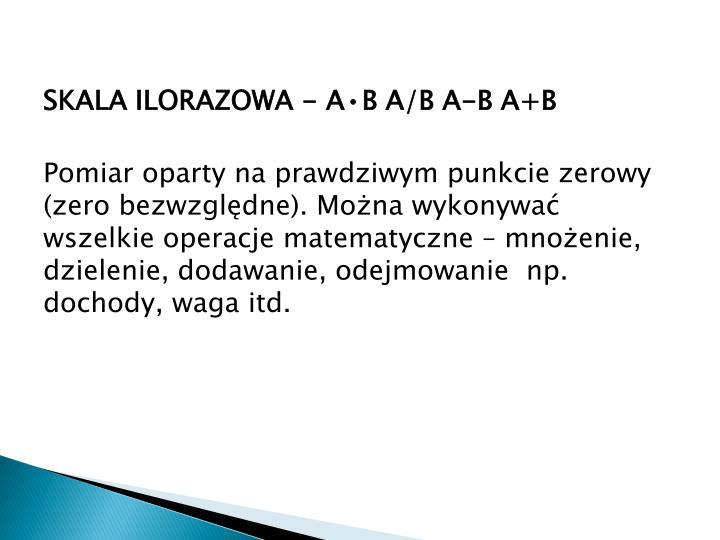 SKALA ILORAZOWA - A•B A/B A-B A+B