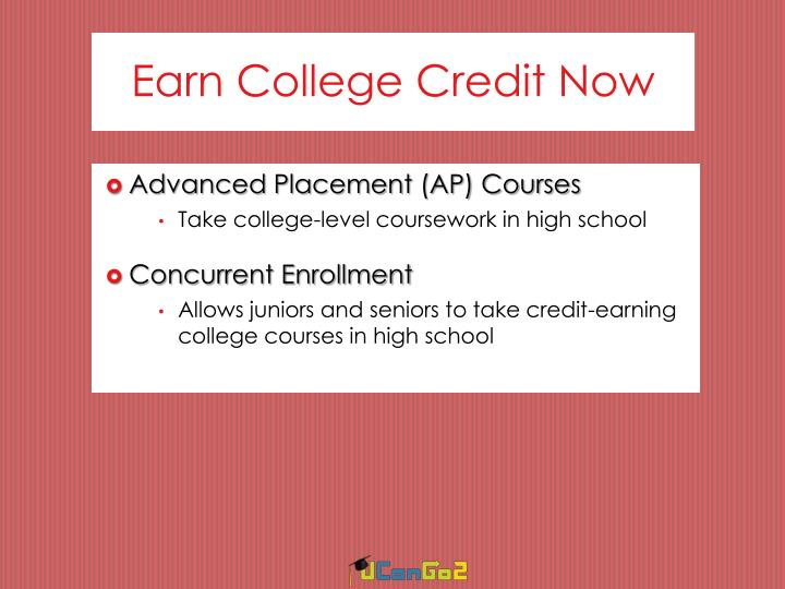 Earn College Credit Now