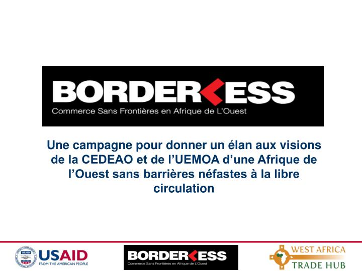 Une campagne pour donner un élan aux visions de la CEDEAO et de l'UEMOA d'une Afrique de l'Ouest sans barrières néfastes à la libre circulation