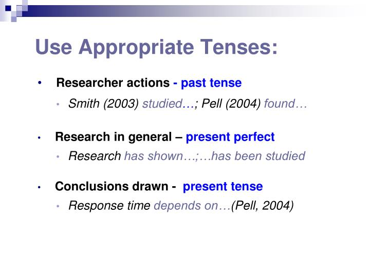 Use Appropriate Tenses: