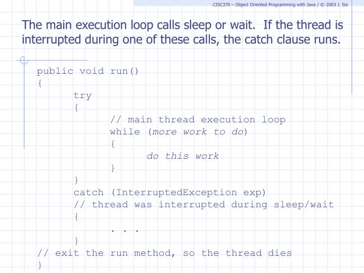 The main execution loop calls sleep or wait.  If the thread is