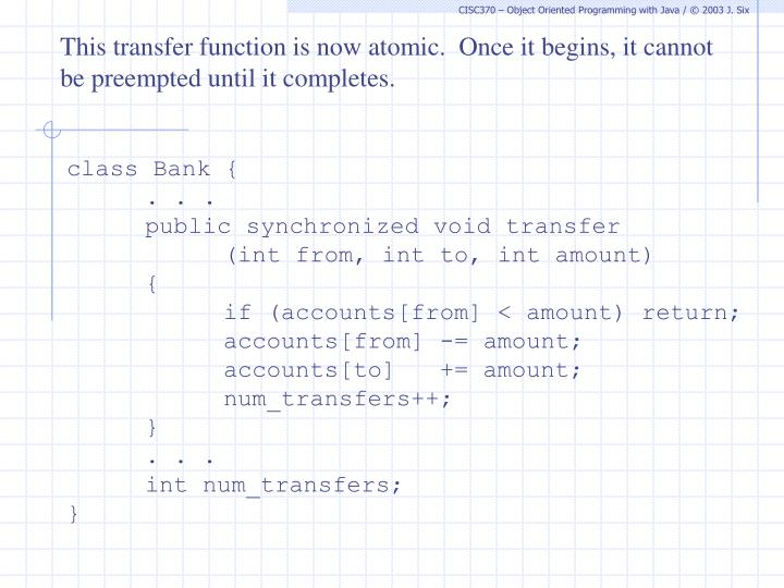 This transfer function is now atomic.  Once it begins, it cannot