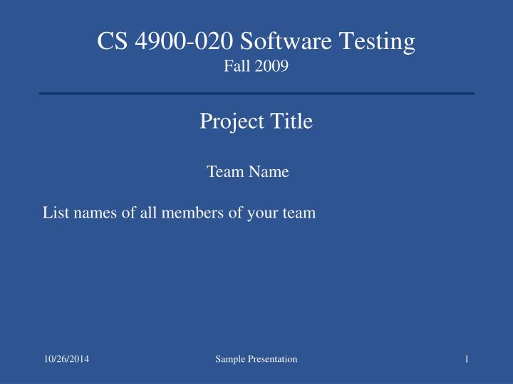 Cs 4900 020 software testing fall 2009 project title