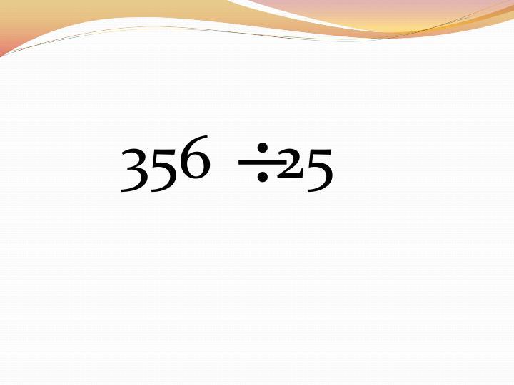 356    25