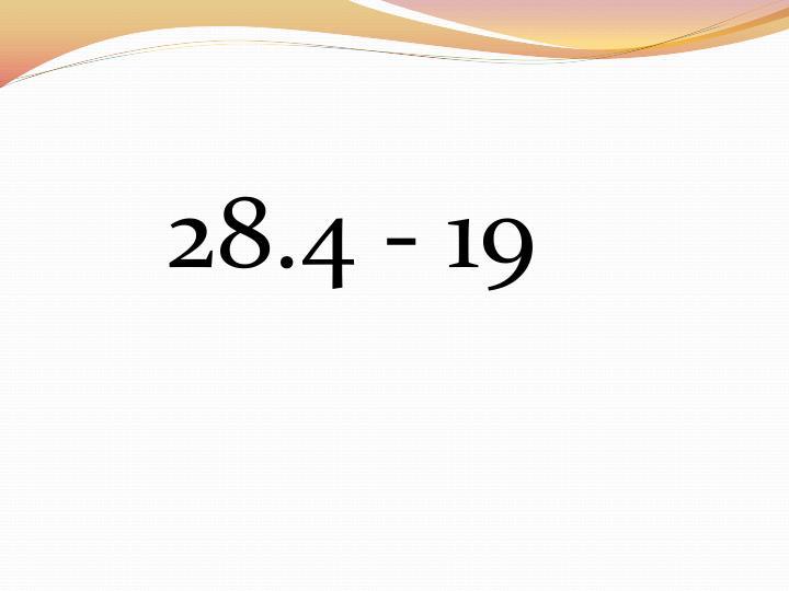 28.4 - 19