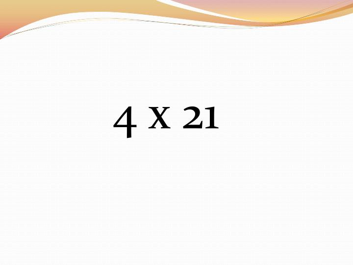 4 x 21
