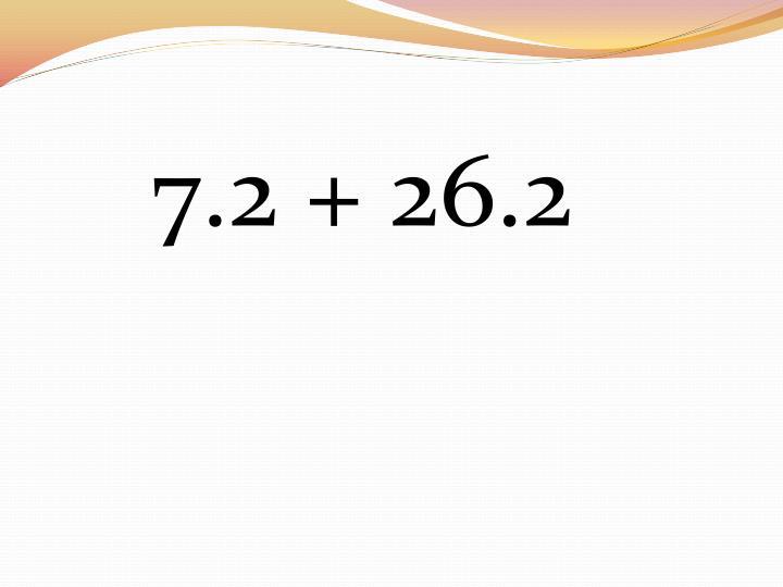 7.2 + 26.2
