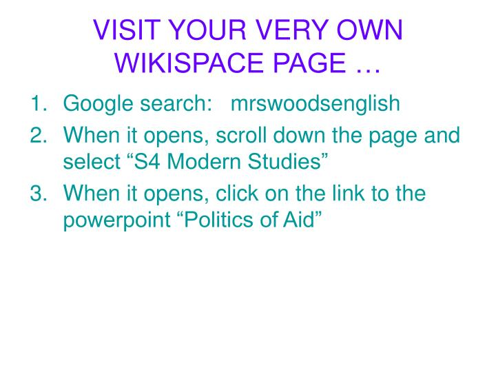 VISIT YOUR VERY OWN WIKISPACE PAGE …