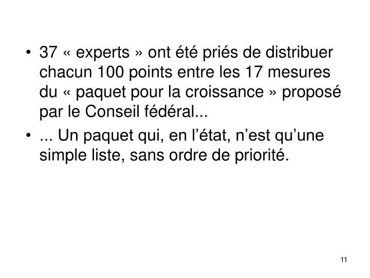 37 « experts » ont été priés de distribuer chacun 100 points entre les 17 mesures du « paquet pour la croissance » proposé par le Conseil fédéral...