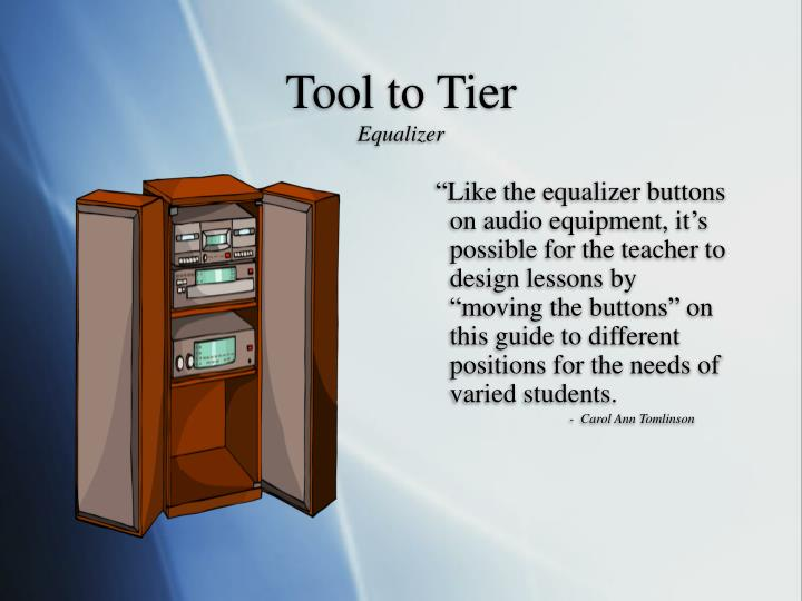 Tool to Tier