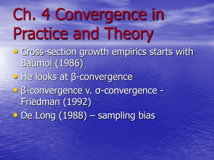 Ch. 4 Convergence in Practice and Theory