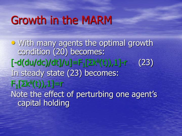 Growth in the MARM