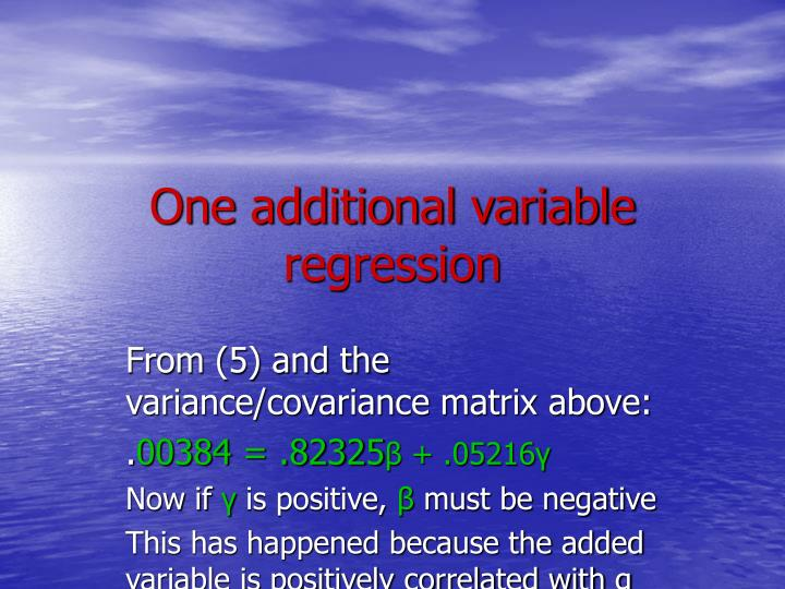 One additional variable regression