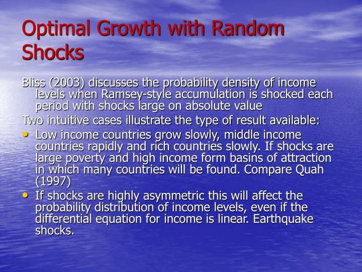 Optimal Growth with Random Shocks