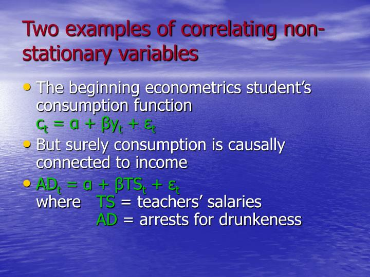 Two examples of correlating non-stationary variables