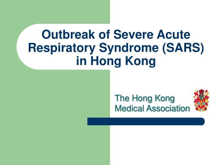 Outbreak of Severe Acute Respiratory Syndrome (SARS)