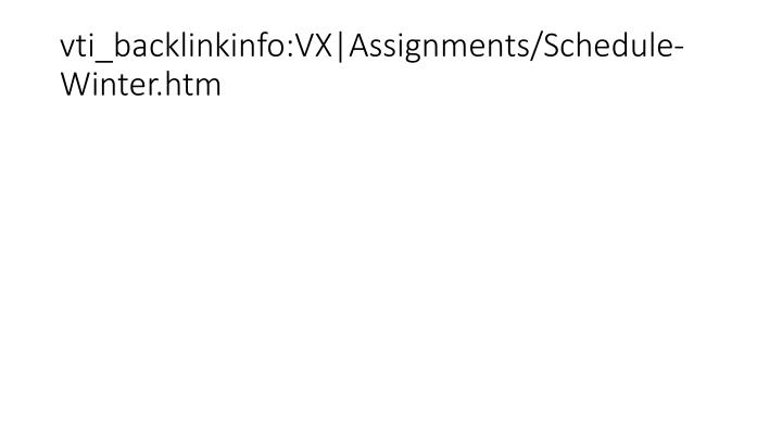 vti_backlinkinfo:VX|Assignments/Schedule-Winter.htm