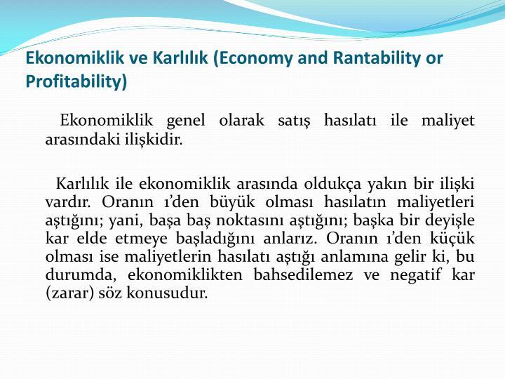 Ekonomiklik ve Karllk (Economy and Rantability or Profitability)