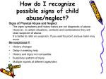 how do i recognize possible signs of child abuse neglect