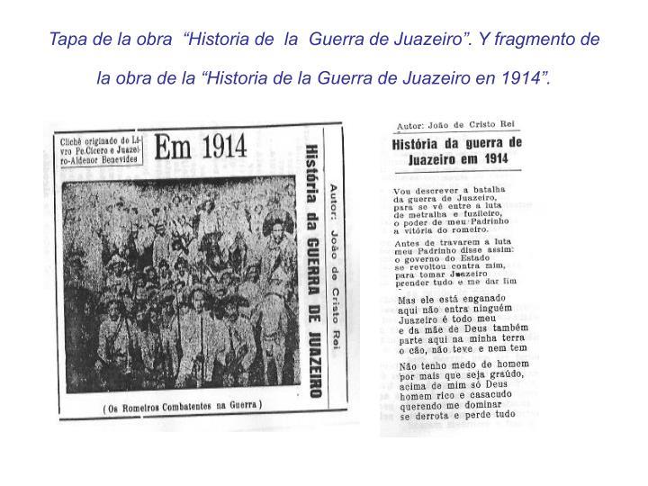 """Tapa de la obra  """"Historia de  la  Guerra de Juazeiro"""". Y fragmento de la obra de la """"Historia de la Guerra de Juazeiro en 1914""""."""