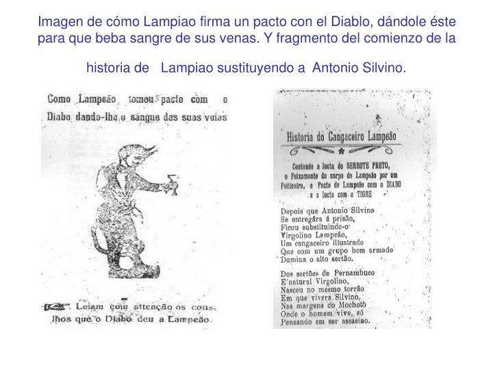 Imagen de cómo Lampiao firma un pacto con el Diablo, dándole éste para que beba sangre de sus venas. Y fragmento del comienzo de la historia de