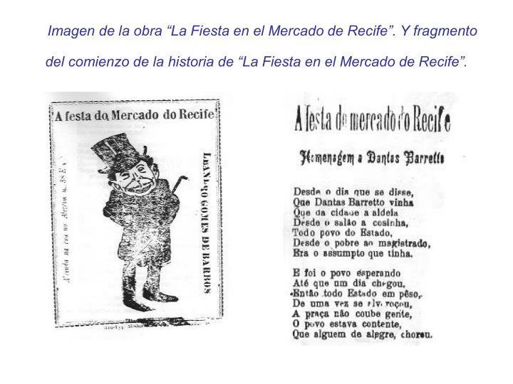 """Imagen de la obra """"La Fiesta en el Mercado de Recife"""". Y fragmento del comienzo de la historia de """"La Fiesta en el Mercado de Recife""""."""