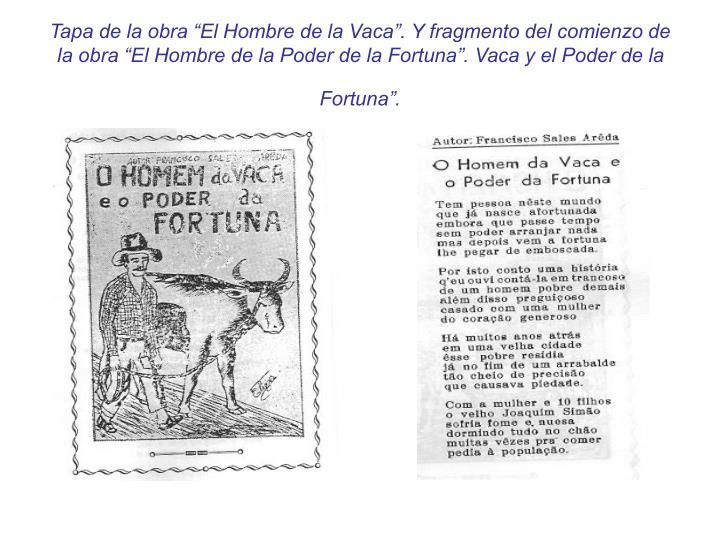 """Tapa de la obra """"El Hombre de la Vaca"""". Y fragmento del comienzo de la obra """"El Hombre de la Poder de la Fortuna"""". Vaca y el Poder de la Fortuna""""."""
